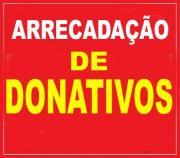 ARRECADAÇÃO DE DONATIVOS ** - Município de Schroeder